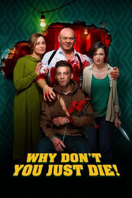Why Don't You Just Die? (2018)