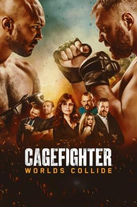Cagefighter: Worlds Collide (2021)
